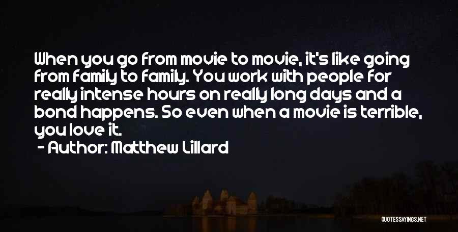 Work Like Family Quotes By Matthew Lillard