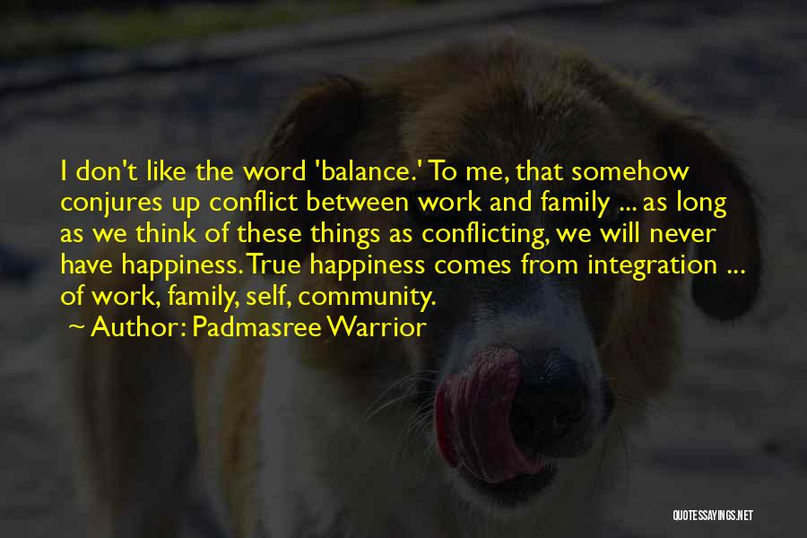 Work Like Family Quotes By Padmasree Warrior