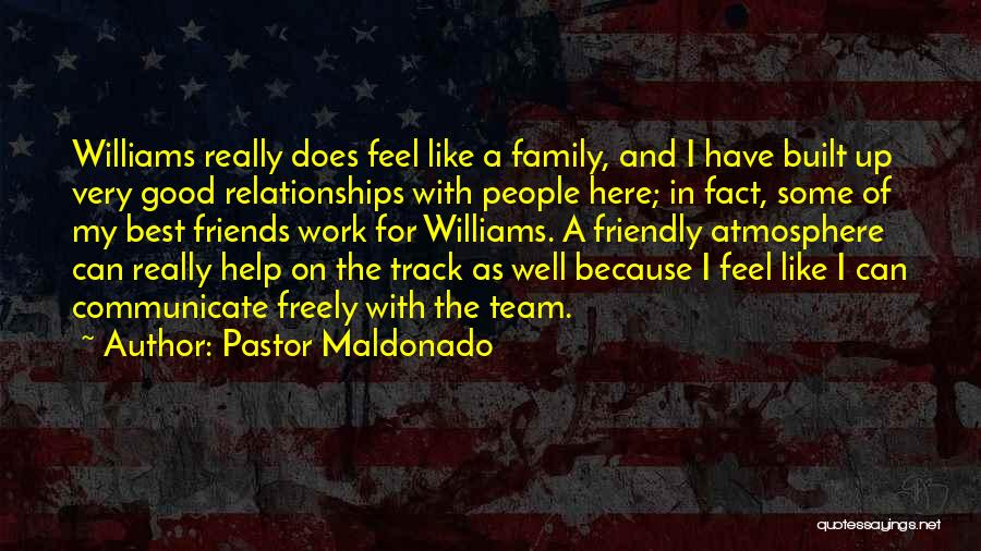 Work Like Family Quotes By Pastor Maldonado