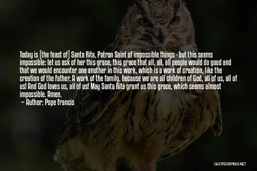 Work Like Family Quotes By Pope Francis