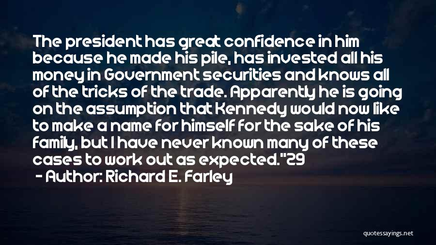 Work Like Family Quotes By Richard E. Farley