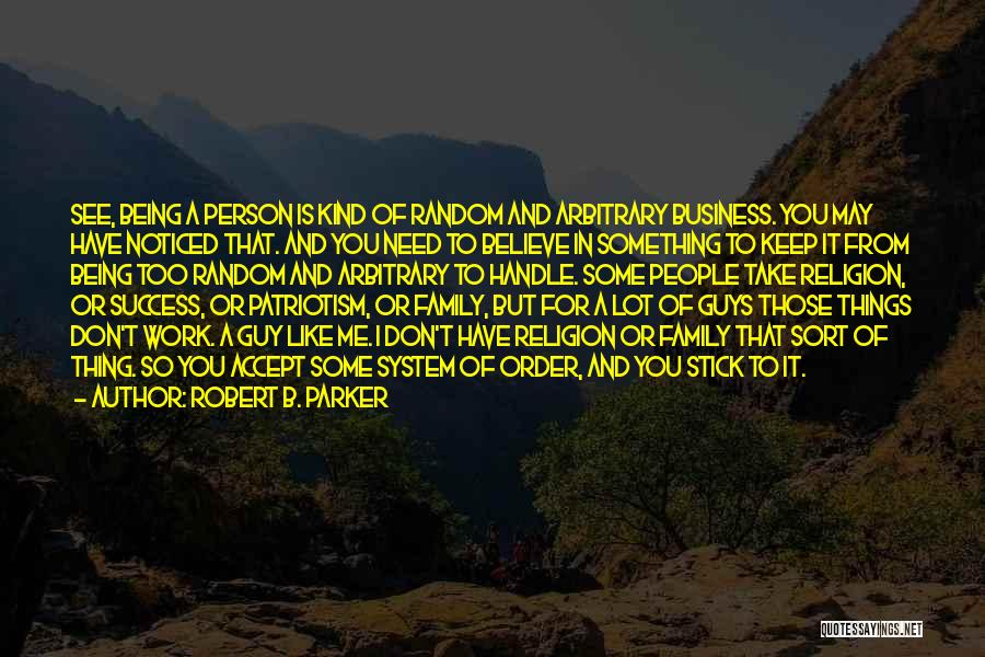 Work Like Family Quotes By Robert B. Parker