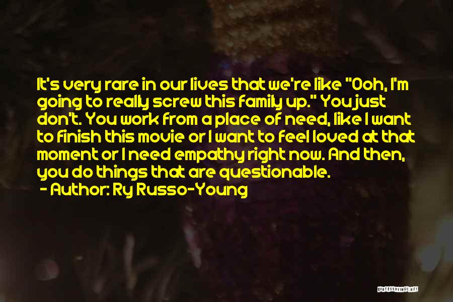 Work Like Family Quotes By Ry Russo-Young