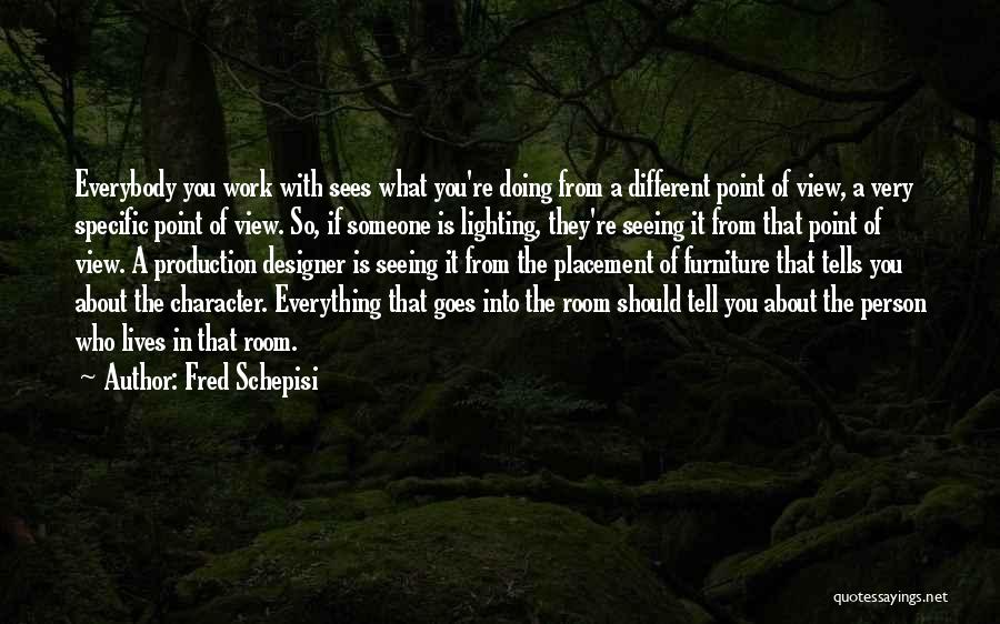 Work Placement Quotes By Fred Schepisi