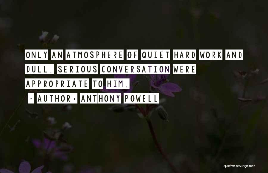 Work Seriousness Quotes By Anthony Powell