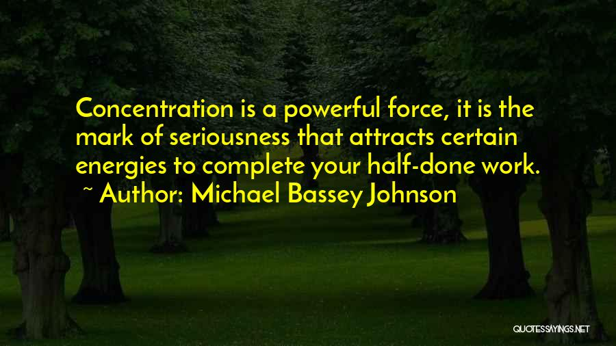 Work Seriousness Quotes By Michael Bassey Johnson