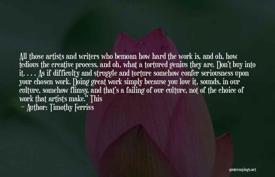 Work Seriousness Quotes By Timothy Ferriss