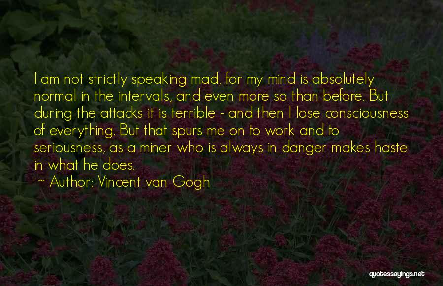 Work Seriousness Quotes By Vincent Van Gogh