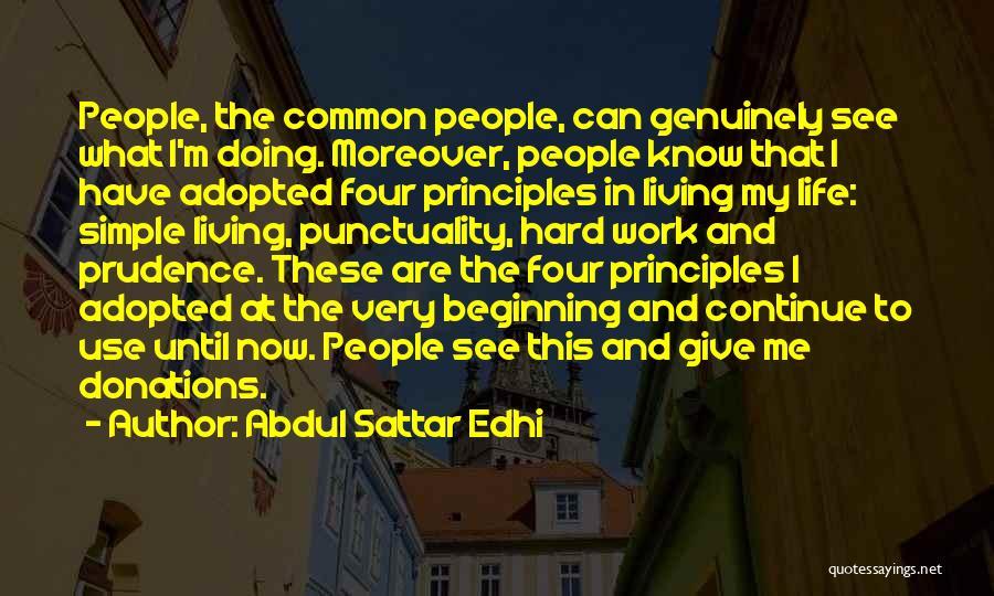 Work Until Quotes By Abdul Sattar Edhi