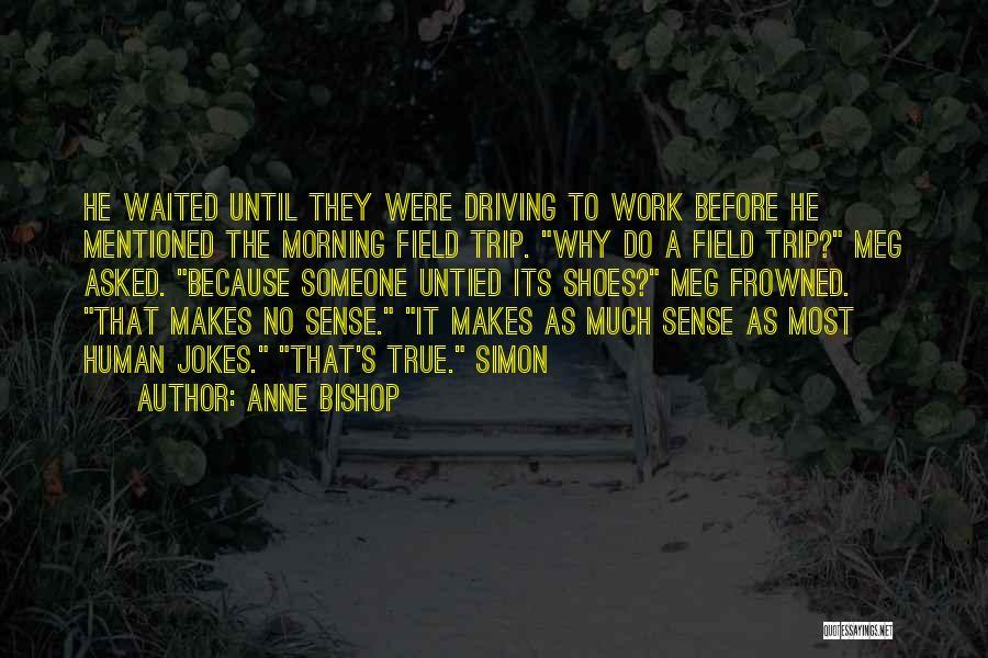 Work Until Quotes By Anne Bishop