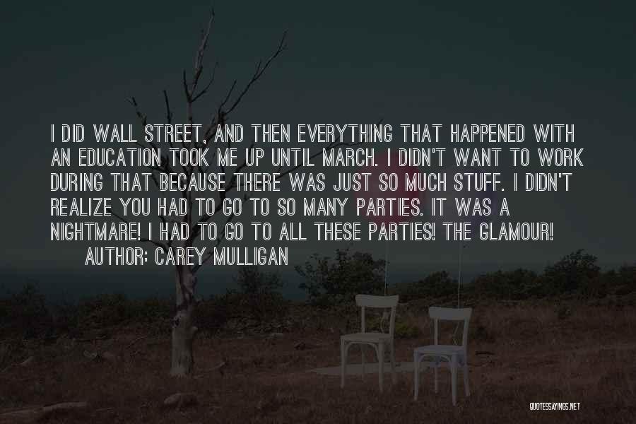 Work Until Quotes By Carey Mulligan