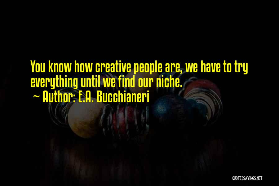 Work Until Quotes By E.A. Bucchianeri