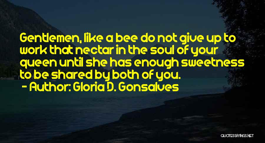 Work Until Quotes By Gloria D. Gonsalves