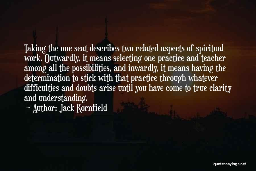 Work Until Quotes By Jack Kornfield