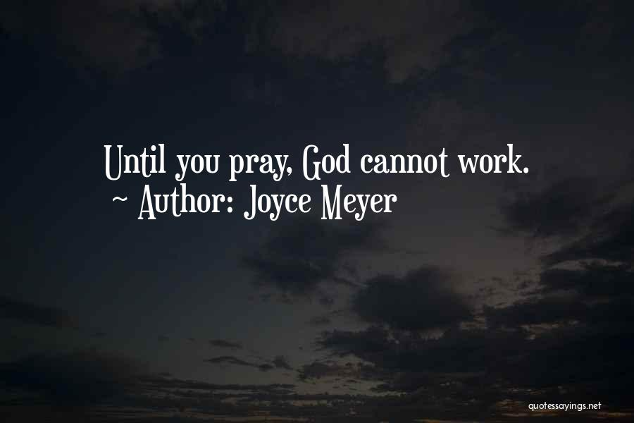 Work Until Quotes By Joyce Meyer