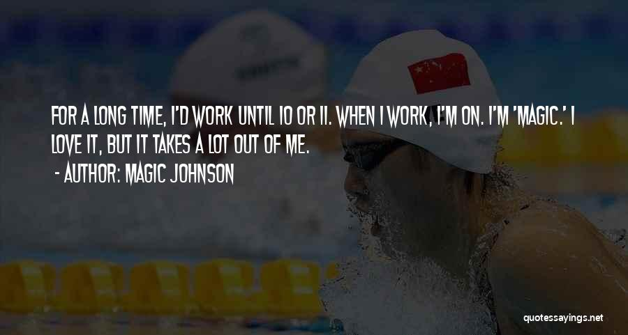Work Until Quotes By Magic Johnson
