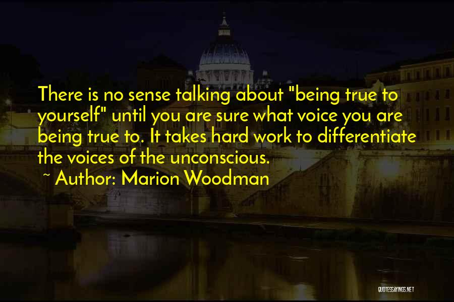 Work Until Quotes By Marion Woodman