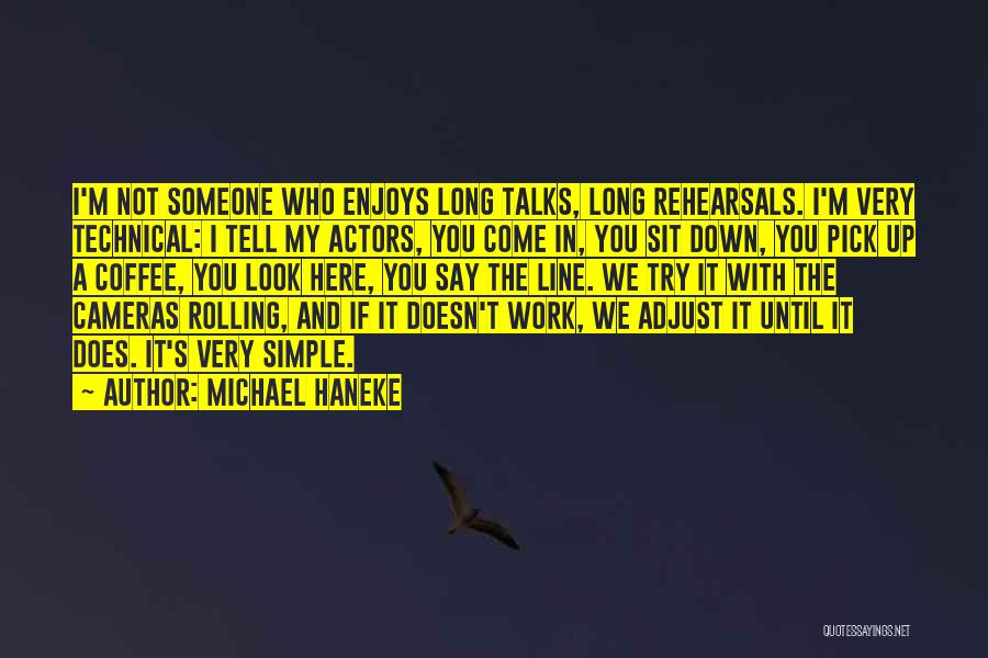 Work Until Quotes By Michael Haneke