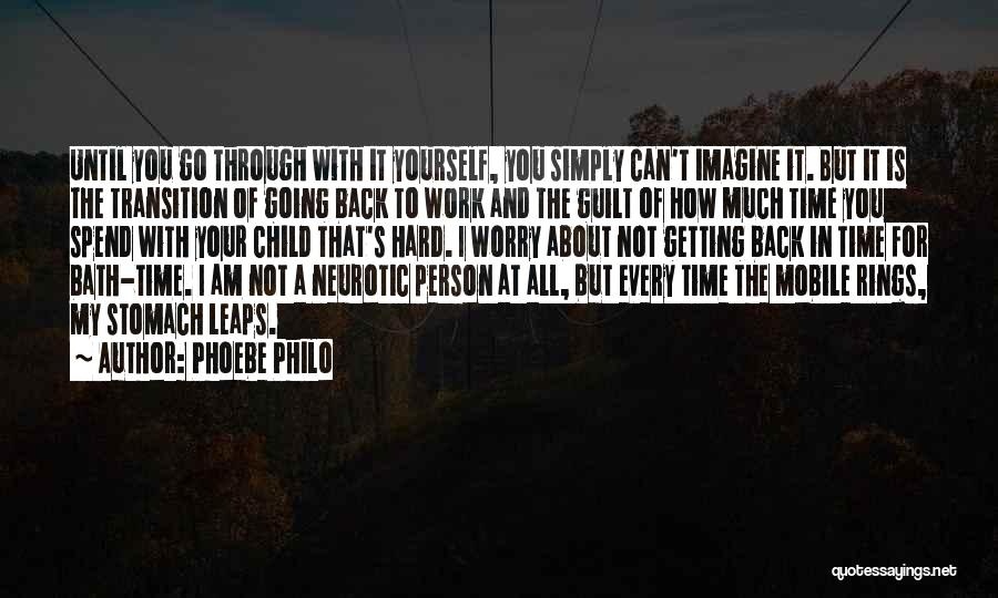 Work Until Quotes By Phoebe Philo