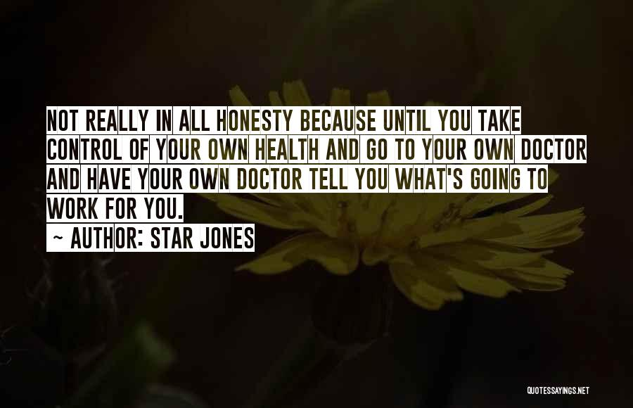 Work Until Quotes By Star Jones