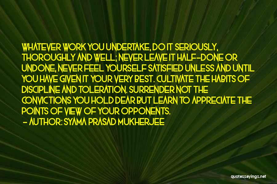 Work Until Quotes By Syama Prasad Mukherjee