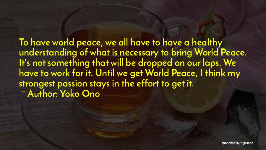 Work Until Quotes By Yoko Ono