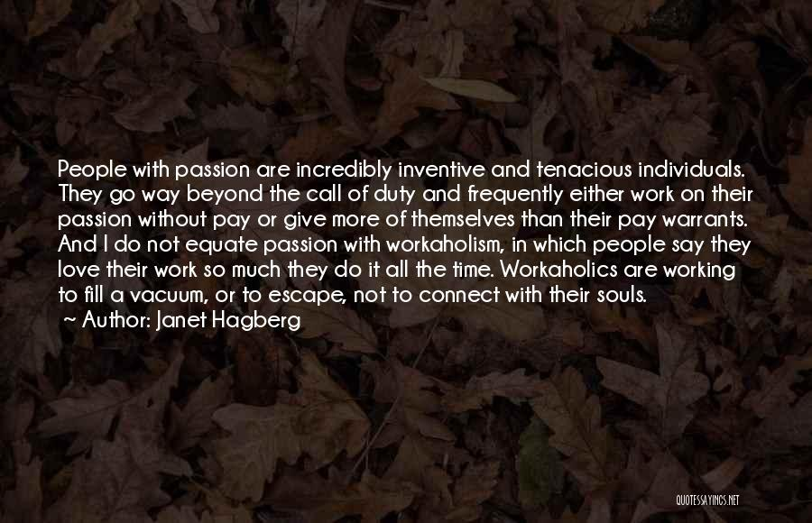 Workaholics Quotes By Janet Hagberg