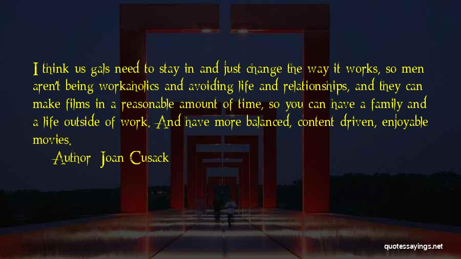 Workaholics Quotes By Joan Cusack