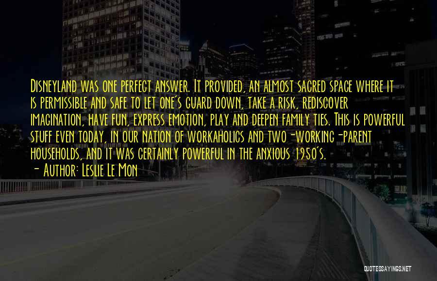 Workaholics Quotes By Leslie Le Mon