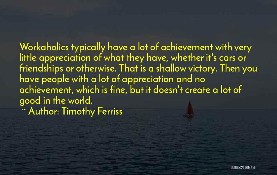 Workaholics Quotes By Timothy Ferriss