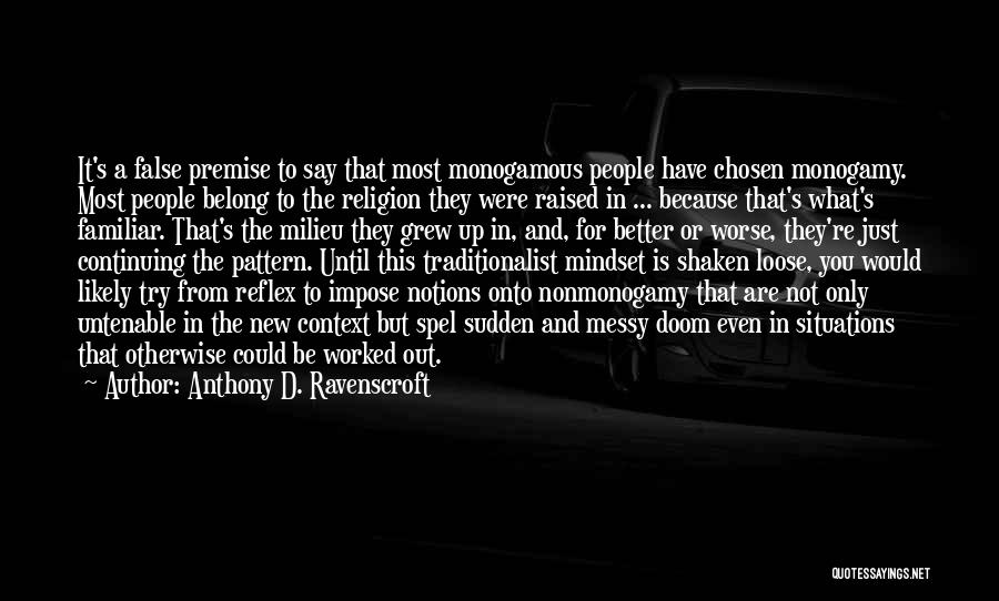 Worked Up Quotes By Anthony D. Ravenscroft