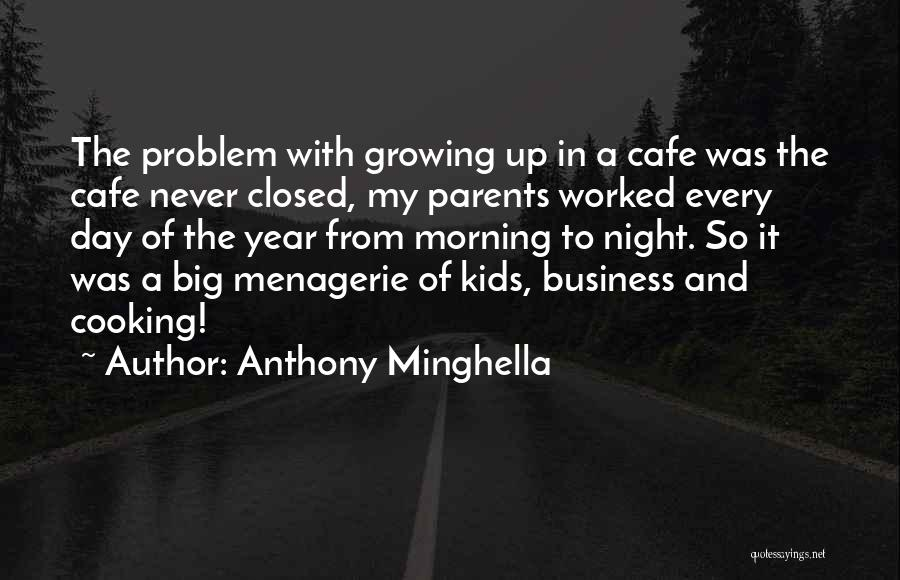 Worked Up Quotes By Anthony Minghella