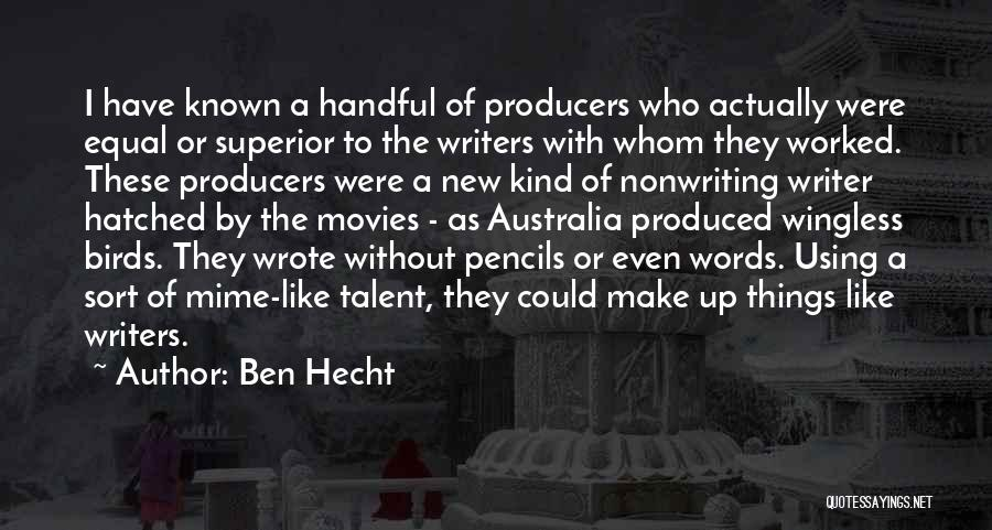 Worked Up Quotes By Ben Hecht