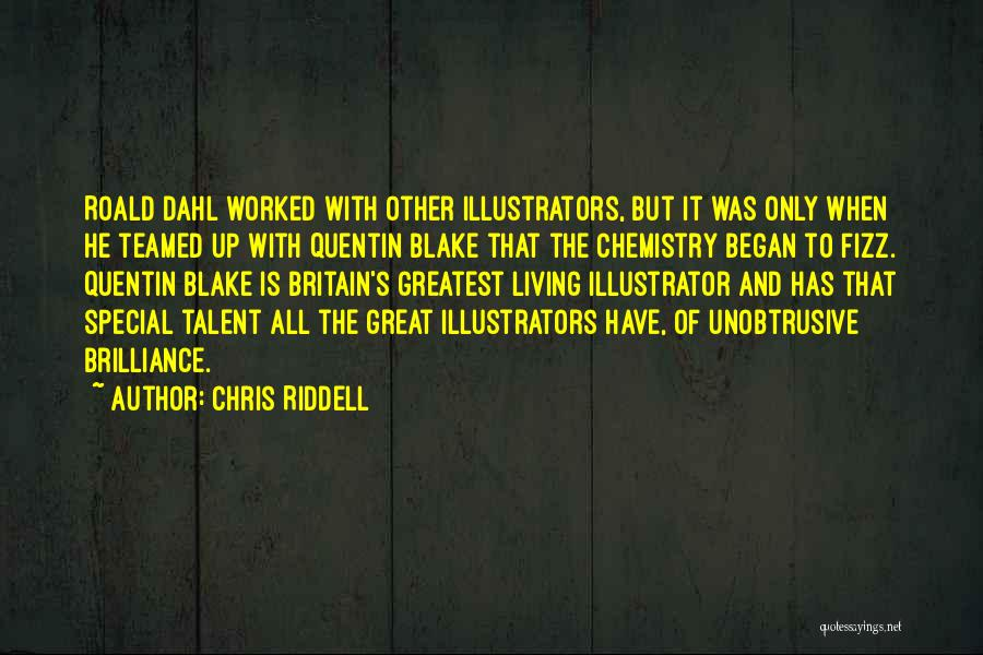 Worked Up Quotes By Chris Riddell