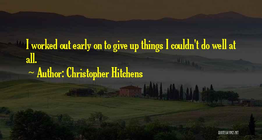 Worked Up Quotes By Christopher Hitchens