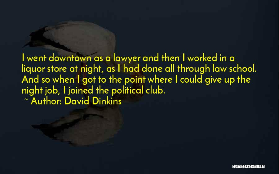 Worked Up Quotes By David Dinkins