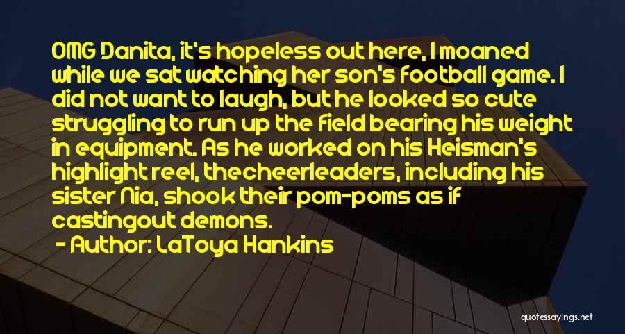 Worked Up Quotes By LaToya Hankins