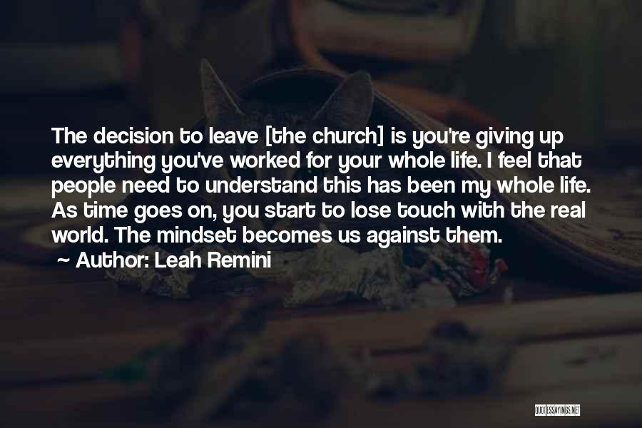 Worked Up Quotes By Leah Remini