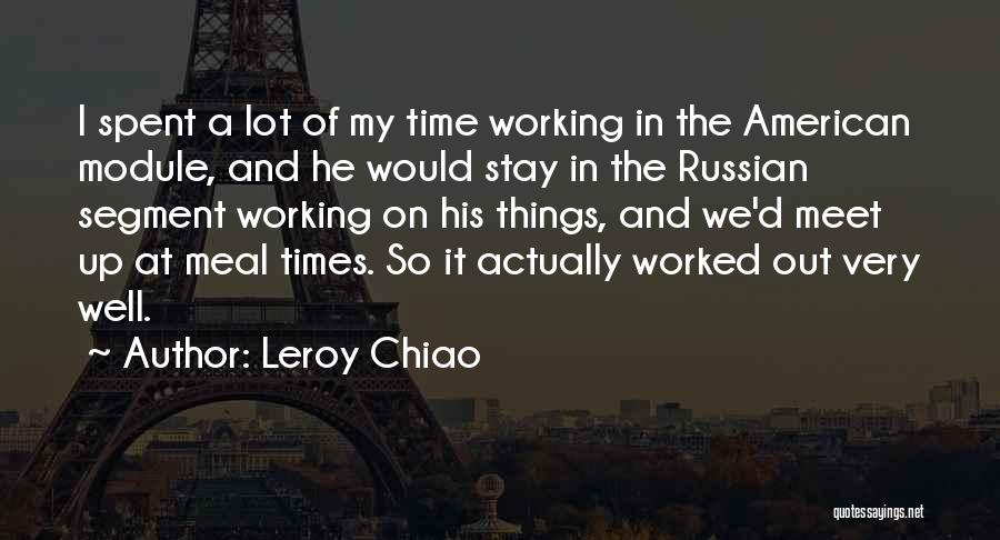 Worked Up Quotes By Leroy Chiao