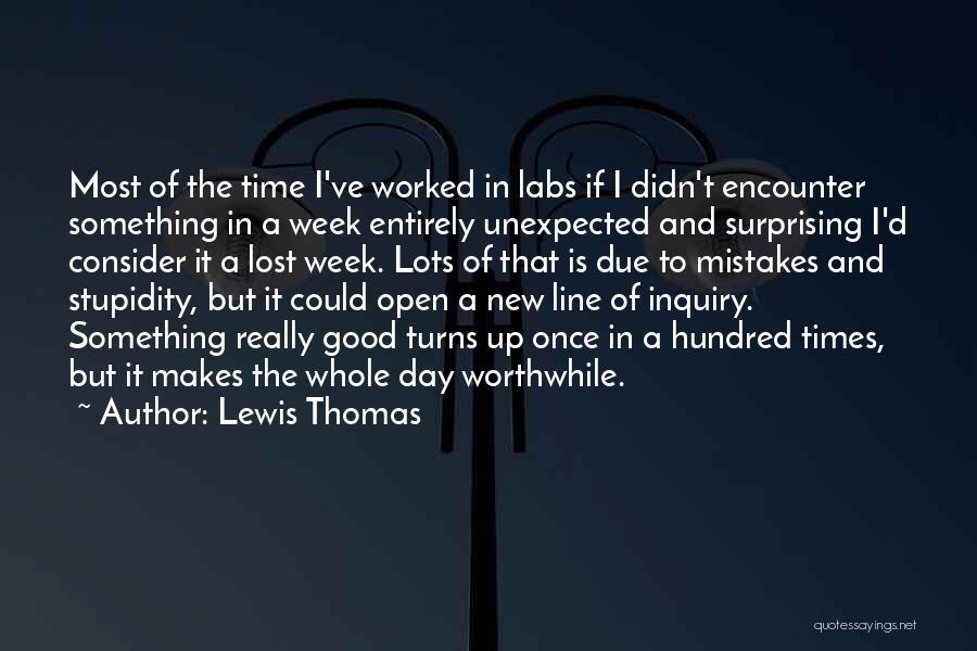 Worked Up Quotes By Lewis Thomas