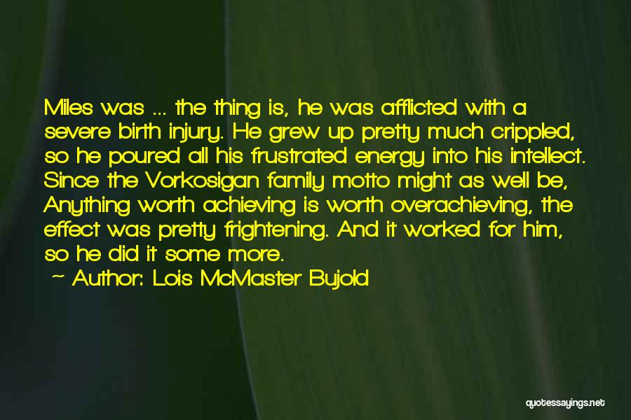 Worked Up Quotes By Lois McMaster Bujold