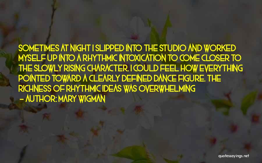 Worked Up Quotes By Mary Wigman