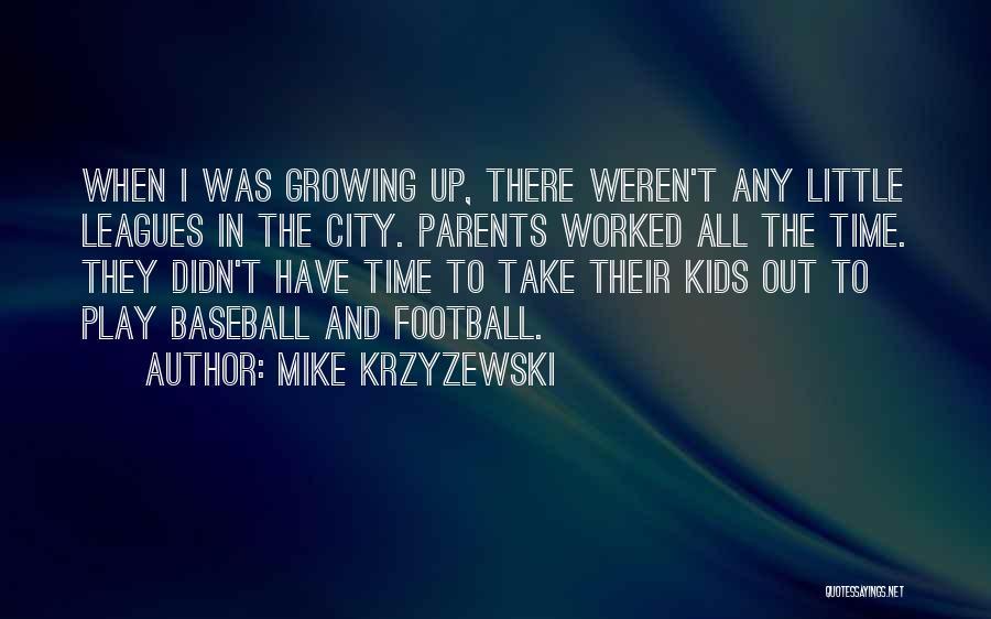Worked Up Quotes By Mike Krzyzewski