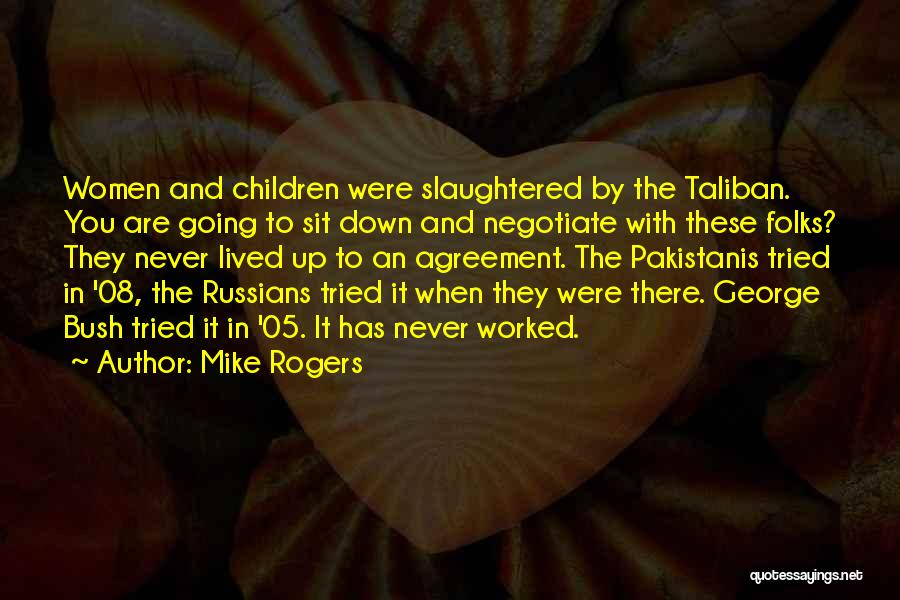 Worked Up Quotes By Mike Rogers