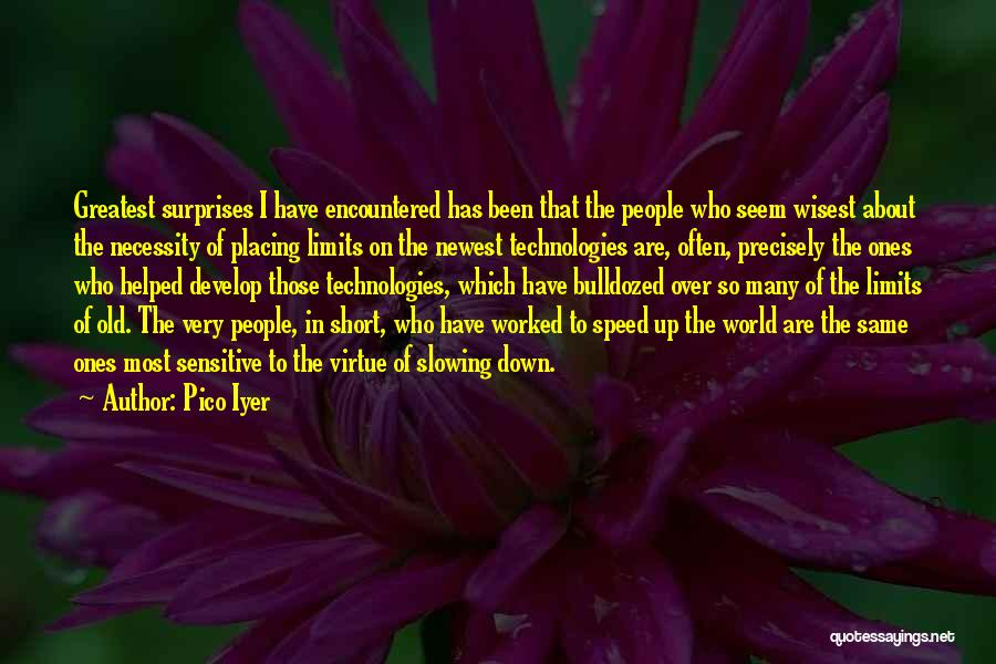 Worked Up Quotes By Pico Iyer