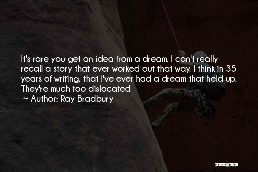Worked Up Quotes By Ray Bradbury