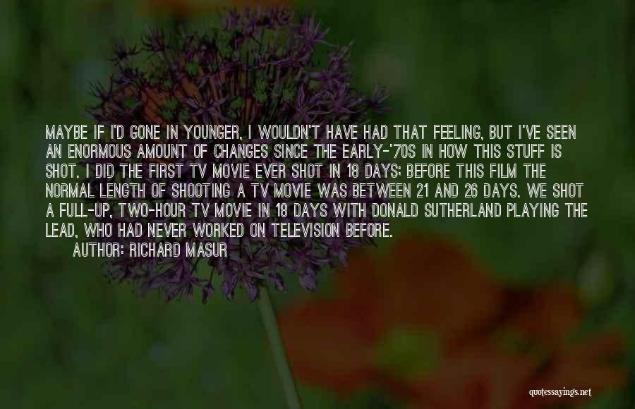 Worked Up Quotes By Richard Masur
