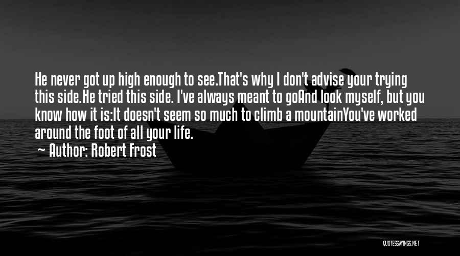 Worked Up Quotes By Robert Frost