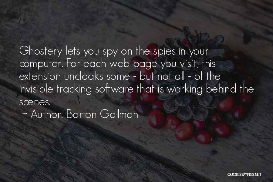 Working Behind The Scenes Quotes By Barton Gellman