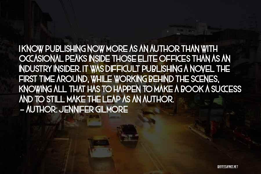 Working Behind The Scenes Quotes By Jennifer Gilmore